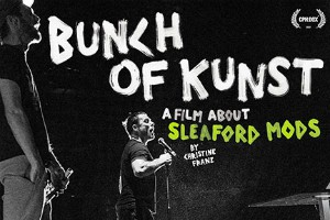"""BUNCH OF KUNST – A FILM ABOUT SLEAFORD MODS"" AL MASSIMO"